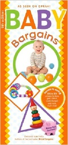 Image: Baby Bargains - Secrets to Saving 20% to 50% on baby furniture, gear, clothes, toys, maternity wear and much, much more!, by Denise Fields, Alan Fields. Publisher: Windsor Peak Press; Ninth Edition, Revised edition (April 21, 2011)
