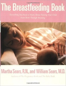 Image: The Breastfeeding Book: Everything You Need to Know About Nursing Your Child from Birth Through Weaning, by Martha and William Sears M.D. Publisher: Little, Brown and Company; 1 edition (March 2, 2000)