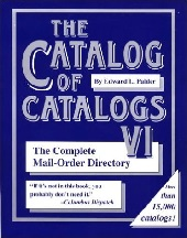 Image: The Catalog of Catalogs VI - The Complete Mail-Order Directory, by Edward L. Palder. Publisher: Woodbine House; 6 edition (May 1999)