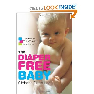 The Diaper-Free Baby - The Natural Toilet Training Alternative
