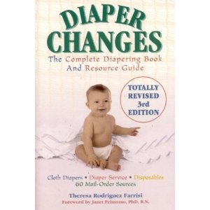 Diaper Changes - The Complete Diapering Book and Resource Guide